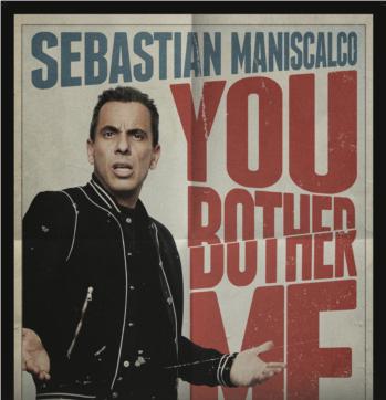 Sebastian Maniscalco – Postponed to 2021. Details forthcoming.